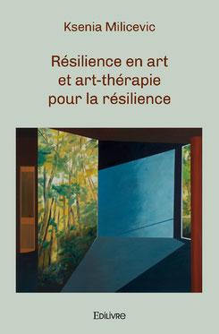 Résilience en art et art-thérapie pour la résilience, Ksenia Milicevic