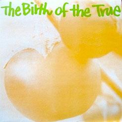 VA - The Birth of the True LP