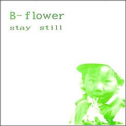 """B-flower - Stay Still 7"""""""