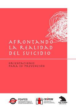 Afrontando la realidad del suicidio. FEAFES.