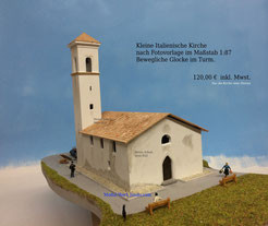 kleine italienische Kirche im Kundenauftrag nach Foto erstellt. Turmspitze abnehmbar mit beweglicher Glocke.