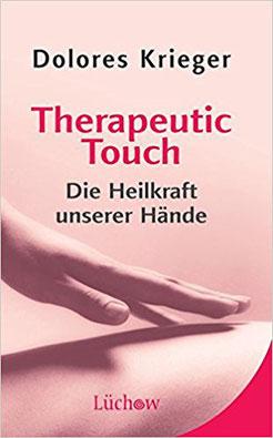 Heilsame Berührung Therapeutic Touch Selbstheilungskräfte aktivieren