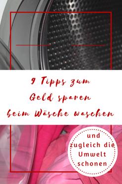 9 Tipps zum Geld sparen beim Wäsche waschen und zugleich die Umwelt schonen