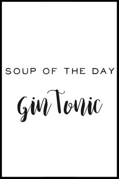 Typografie Poster, Soup of the Day Gin Tonic, Typografie Print, Wandbild