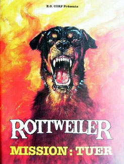 Rottweiler - Mission Tuer de Worth Keeter - 1983 / Horreur