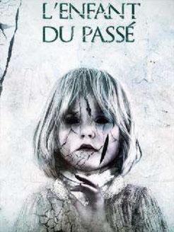 L'Enfant Du Passé de Robert Skjærstad  - 2017 / Horreur - Epouvante