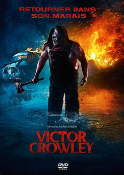 Victor Crowley de Adam Green - 2017 / Slasher - Horreur