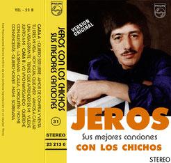 JEROS sus mejoreas canciones con LOS CHICHOS