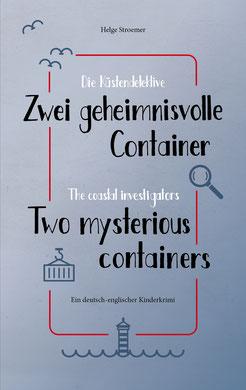 Cover, H. Stroemer, Die Küstendetektive, Zwei geheimnisvolle Container, The coastal investigators, Two mysterious containers
