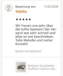 Fünf Sterne Bewertung für die Spieluhr Faultier braun: Wir freuen uns sehr über die tolle Spieluhr! Der Versand war sehr schnell und alles ist wie beschrieben. Tolle Melodie und netter Kontakt!