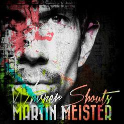 Martin Meister - Whisper Shouts - single