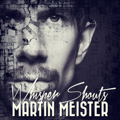Martin Meister - Whisper Shouts - music single artwork.