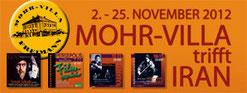 Mohr-Villa trifft Iran - 2.-25.11.2012