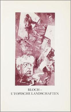 Bloch – Utopische Landschaften