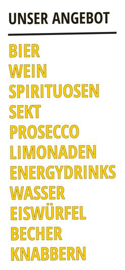 Das Getränketaxi Angebot umfasst Bier, Wein, Spirituosen, Sekt, Prosecco, Limonaden, Energydrinks, Wasser, Eiswürfel, Becher, und vieles mehr