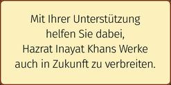 Mit Ihrer Unterstützung  helfen Sie dabei, Hazrat Inayat Khans Werke  auch in Zukunft zu verbreiten - Buch und Mystik
