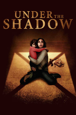 Under The Shadow de Babak Anvari - 2016 / Epouvante - Horreur