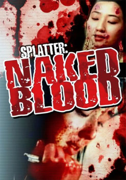 Splatter : Naked Blood (1996)