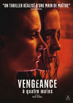 Vengeance à Quatre Mains de Oliver Kienle - 2017 / Thriller - Horreur