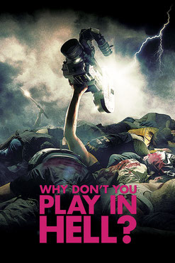 Why Don't You Play In Hell ? de Sion Sono (2013)