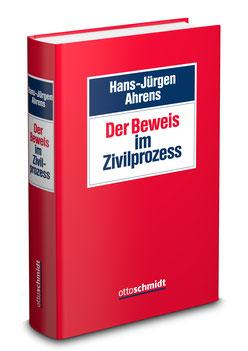 Der Beweis im Zivilprozess, 1. Aufl. 2015