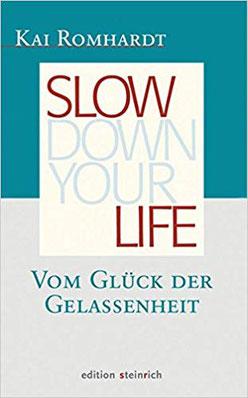 Buchtipp zum Thema Slow Down, Kai Romhardt schreibt über das Glück der Gelassenheit #Slowdown #Buch #Achtsamkeit #Gelassenheit #Buchtipp #Glück #lieberglücklich