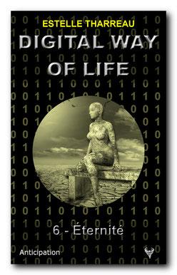Digital Way of Life 6 - Éternité