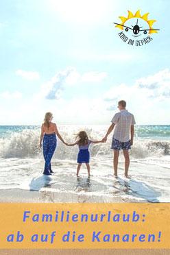 Sponsored Post: Ab auf die Kanaren in den Familienurlaub! Wanderparadies, Traumstrände, Sonne pur - das alles bieten die Kanarischen Inseln.