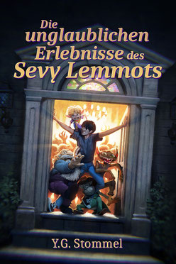 Bild: Die unglaublichen Erlebnisse des Sevy Lemmots - Fantasy von Yves Gorat Stommel