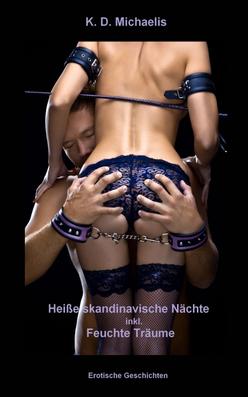 Buch: Heiße skandinavische Nächte inkl. Feuchte Träume von K.D. Michaelis