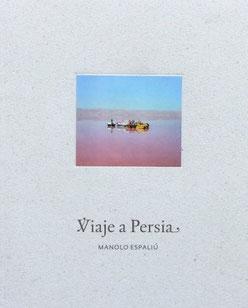 """Portada del libro fotográfico de Manolo Espaliú """"Viaje a Persia"""""""