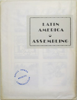 Latin America Assembling, 1977, Guy Schraenen Archive for Small Press & Communication A.S.P.C.