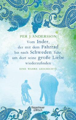 Vom Inder, der mit dem Fahrrad bis nach Schweden fuhr um dort seine große Liebe wiederzufinden von Per J. Andersson  Buchtipp