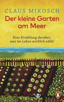 Der kleine Garten am Meer - Eine Erzählung darüber, was im Leben wirklich zählt von Claus Mikosch