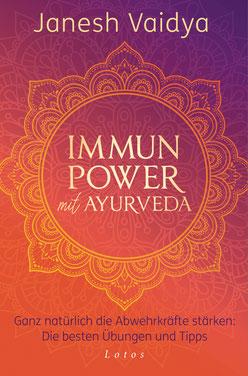 Immunpower mit Ayurveda - Ganz natürlich die Abwehrkräfte stärken von Janesh Vaidya - Buchtipp