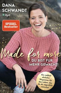 Made for more – Du bist für mehr gemacht - Ein radikal ehrlicher Wegweiser zu dem Leben, das du dir eigentlich wünschst von Dana Schwandt