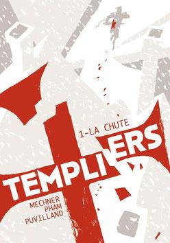 TEMPLIERS, LA CHUTE. Tome 1. © AKILEOS