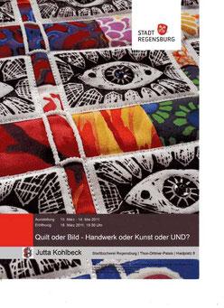 Plakat zur Ausstellung: Quilt oder Bild - Handwerk oder Kunst oder UND? von Jutta Kohlbeck 2011 in der Stadtbücherei Regensburg