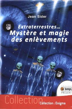 Extraterrestrese mystere et magie des enlevements by Jean Sider