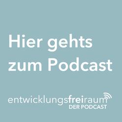 entwicklungsfreiraum - der podcast