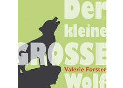 """Valerie Forster, Buchvorstellung: """"Der kleine GROSSE Wolf"""""""