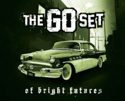 THE GO SET - of bright futures...and broken pasts