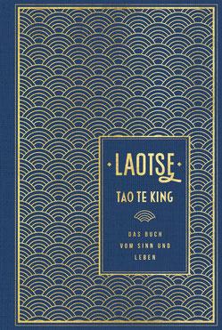 Tao te king - Das Buch vom Sinn und Leben von Laotse - Klassiker der Weltliteratur