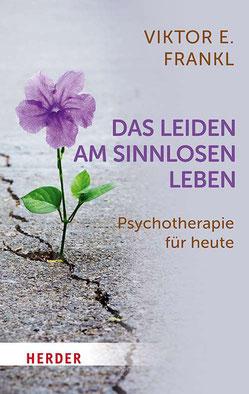 Das Leiden am sinnlosen Leben Psychotherapie für heute von Viktor E. Frankl