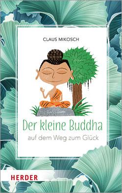 Der kleine Buddha - Auf dem Weg zum Glück von Claus Mikosch
