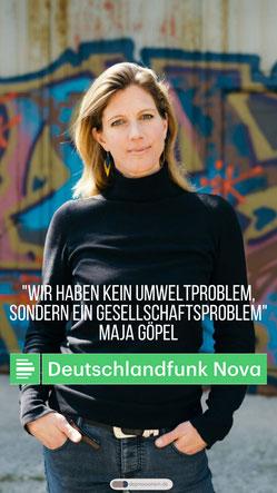 """Deutschlandfunk Nova - Maja Göpel im Interview: """"Wir haben kein Umweltproblem, sondern ein Gesellschaftsproblem"""" © Kai Müller"""