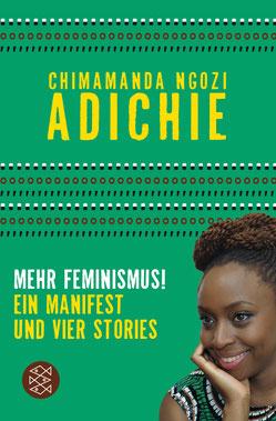 """Mehr Feminismus! """"Ein Manifest und vier Stories"""" von Chimamanda Ngozi Adichie"""