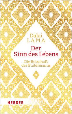 Der Sinn des Lebens - Die Botschaft des Buddhismus von Dalai Lama und Rajiv Mehrotra
