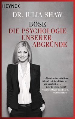Böse - Die Psychologie unserer Abgründe von Dr. Julia Shaw