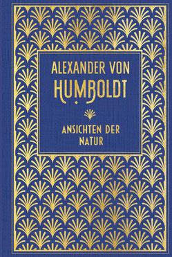 Ansichten der Natur von Alexander von Humboldt  - Klassiker der Weltliteratur
